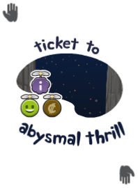 Ticket to Abysmal Thrill