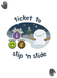Ticket to Slip 'N Slide